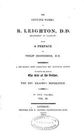 The genuine works of R. Leighton: with a preface by Philip Doddridge ... to which is now prefixed, the life of the author, Volume 3