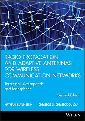 Radio Propagation and Adaptive Antennas for Wireless Communication Networks PDF