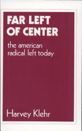 Far Left of Center: The American Radical Left Today