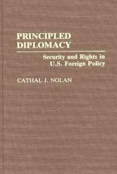 Principled Diplomacy: Security and Rights in U.S. Foreign Policy