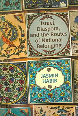 Israel  Diaspora  and the Routes of National Belonging PDF
