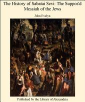 The History of Sabatai Sevi, The Suppos'd Messiah of the Jews (1669)