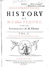 The Ecclesiastical History of M. L'abbé Fleury: Volume 1