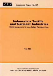 Indonesia's Textile and Garment Industries: Developments in an Asian Perspective