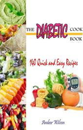 The Diabetic Cookbook : 140 Quick & Easy Recipes