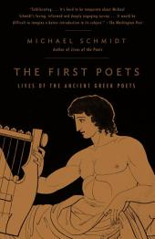 The First Poets: Lives of the Ancient Greek Poets