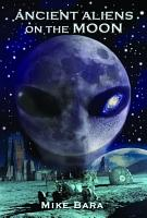 Ancient Aliens on the Moon PDF