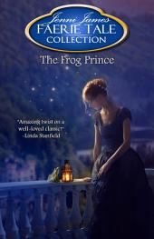 The Frog Prince: Faerie Tale Collection