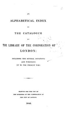 An Alphabetical Index to the Catalogue of the Library  etc PDF