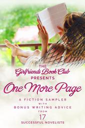 One More Page: A Fiction Sampler with Bonus Writing Advice from 17 Successful Novelists