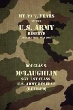My 39 1/2 Years in the U.S. Army Reserve, January 1964-July 2003