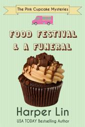 Food Festival and a Funeral: A Pink Cupcake Mystery Book 3