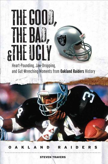 The Good  the Bad    the Ugly  Oakland Raiders PDF