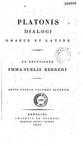 Platonis Dialogi graece et latine: ex recensione Immanuelis Bekkeri...