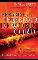 Breaking the Threefold Demonic Cord PDF