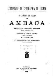 O Caminho de Ferro de Ambaca: parecer da Commissão Africana sobre a proposito do socio conselheiro Pereira Sampaio, capitão de mar e guerra, e relatorio
