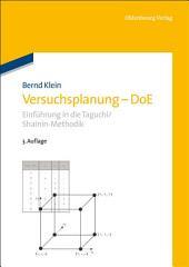 Versuchsplanung - DoE: Einführung in die Taguchi/Shainin-Methodik, Ausgabe 3