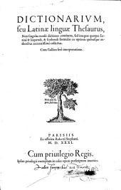 Dictionarium, seu latinae linguae thesaurus. Cum gallica fere interpretatione. - Parisiis, Robert Stephanus 1531