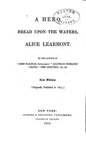 A Hero: Bread Upon the Waters, Alice Learmont