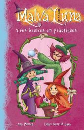 Tres bruixes en pràctiques (Serie Malva Lluna 9)