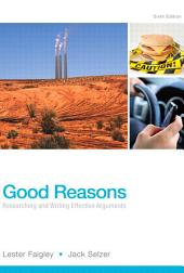 Good Reasons: Researching and Writing Effective Arguments, Edition 6
