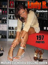 Lady B. The Naked Mature Feet Fetish & Dogging Queen Nude Adult Photo Ebook Vol.08: Feet & Heels - 197 exclusive Lady B. Sexphotos