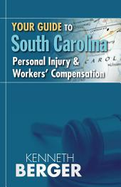 Your Guide to South Carolina Personal Injury & Workers' Compensation