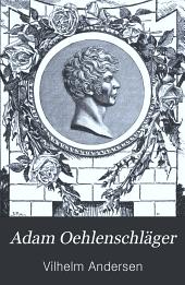 Adam Oehlenschläger: Et Livs Poesi. Manddom og Alderdom, Bind 2