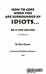 How to Cope When You Are Surrounded by Idiots... Or If You Are One