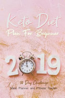 2019 Keto Diet Plan For Beginner   30 Day Challenge Meal Planner and Fitness Tracker PDF