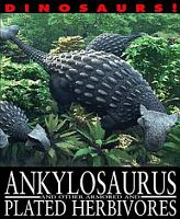 Ankylosaurus and Other Armored and Plated Herbivores PDF