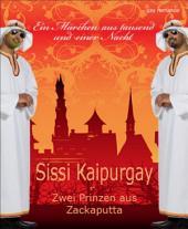 Zwei Prinzen aus Zackaputta: Ein Märchen aus tausendundeiner Nacht