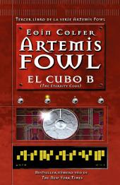 El cubo B: Artemis Fowl numero 3 (The Eternity Code)