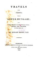 Travels from Vienna Through Lower Hungary: With Some Remarks on the State of Vienna During the Congress, in the Year 1814