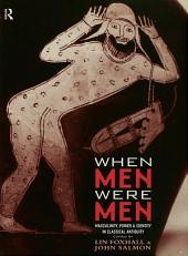 When Men Were Men: Masculinity, Power and Identity in Classical Antiquity