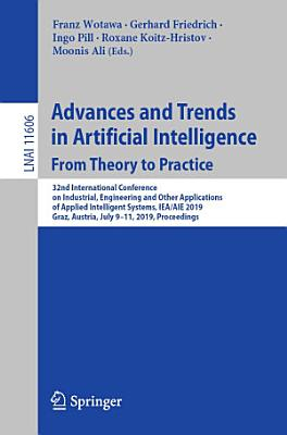 Advances and Trends in Artificial Intelligence. From Theory to Practice