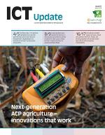 ICT Update 91: Next-generation ACP agriculture – innovations that work