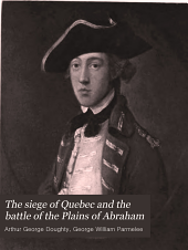 The Siege of Quebec and the Battle of the Plains of Abraham: Volume 2