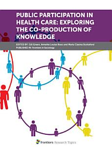 Public Participation in Health Care  Exploring the Co Production of Knowledge PDF