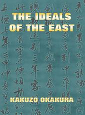 The Ideals Of The East (Annotated Edition)