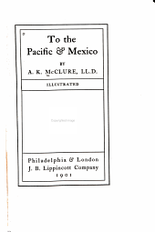 To the Pacific & Mexico: By A.K. McClure