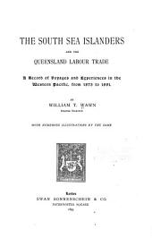 The South Sea Islanders and the Queensland Labour Trade: A Record of Voyages and Experiences in the Western Pacific, from 1875 to 1891