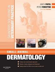 Saunders Solutions in Veterinary Practice  Small Animal Dermatology E Book PDF