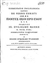 Exercitatio philol. sacra de verbis Christi, Ioh. X. 8. Pantes hosoi pro emu