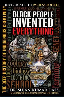Black People Invented Everything