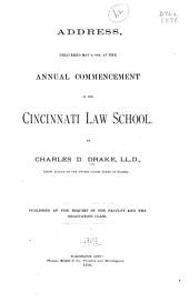 Address, Delivered May 8, 1878, at the Annual Commencement of the Cincinnati Law School