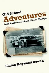 Old School Adventures From Englewood South Side Of Chicago Book PDF