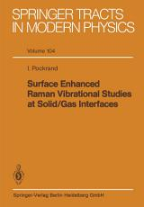Surface Enhanced Raman Vibrational Studies at Solid Gas Interfaces PDF