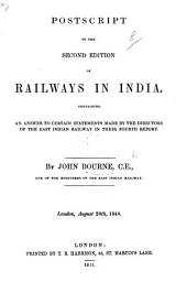 Postscript to the second edition of Railways in India, containing an answer to certain statements made by the Directors of the East Indian Railway in their Fourth Report