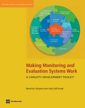 Making Monitoring and Evaluation Systems Work: A Capacity Development Toolkit